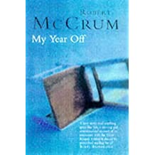 By Robert McCrum My Year Off: Rediscovering Life After a Stroke (New edition) [Paperback]
