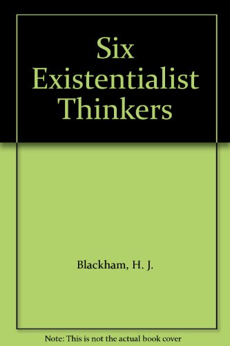 Six Existentialist Thinkers