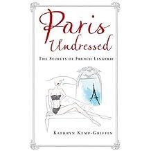 Paris Undressed: The Secrets of French Lingerie