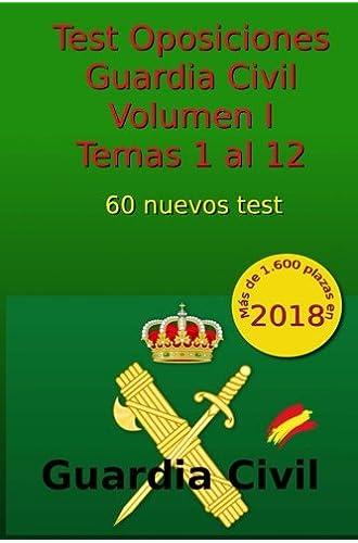 Test Oposiciones Guardia Civil I: Volumen I