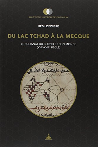 Du lac Tchad à La Mecque : Le sultanat du Borno et son monde (XVIe-XVIIe siècle)