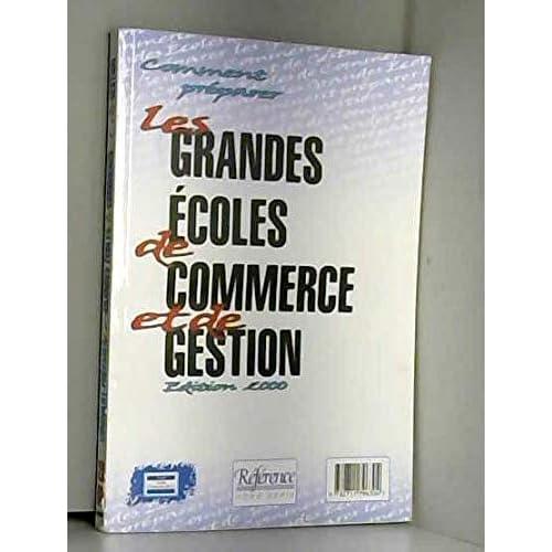Comment préparer les grandes écoles de commerce et de gestion, édition 2000