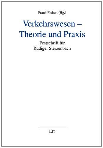 Verkehrswesen - Theorie und Praxis: Festschrift für Rüdiger Sterzenbach