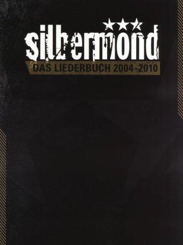 SILBERMOND : Das Liederbuch 2004-2010 Songbook für Klavier/Gesang/Gitarre mit Bleistift -- Alle Songs der Alben 'Verschwende deine Zeit', 'Laut gedacht' und 'Nichts passiert' (Noten / sheet music)