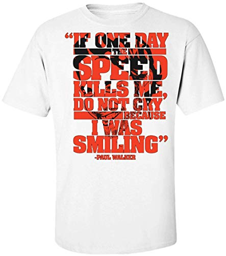If One Day Speed Kills Me Don't Cry Because I was Smiling Herren T-Shirt Extra Large
