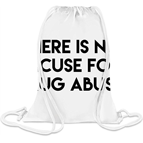 Es gibt keine Entschuldigung für Drogenmissbrauch - There Is No Excuse For Drug Abuse Custom Printed Drawstring Sack 5 l 100% Soft Polyester A Stylish Bag For Everyday Activities