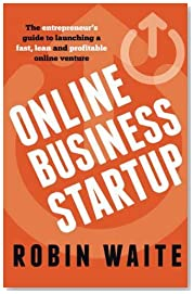 Online Business Startup: The entrepreneur\'s guide to launching a fast, lean and profitable online venture