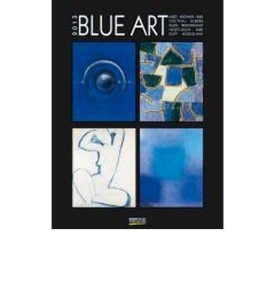 Blue Art 2013. Gallery Kunstkalender: Katz, Kandinsky, Magritte, Kurka, Brendel, Picasso, Wesselmann, Miro, Klee, Hegetusch (Calendar)(German) - Common (Magritte Kalender)