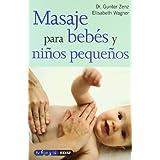 Masaje Para Bebes Y Niños Pequeños (Tu hijo y tú)