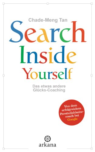 Search Inside Yourself: Das etwas andere Glücks-Coaching (Tan Sichere)