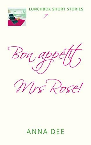 Bon Appétit, Mrs Rose! (LUNCHBOX SHORT STORIES Book 7) by [Dee, Anna]