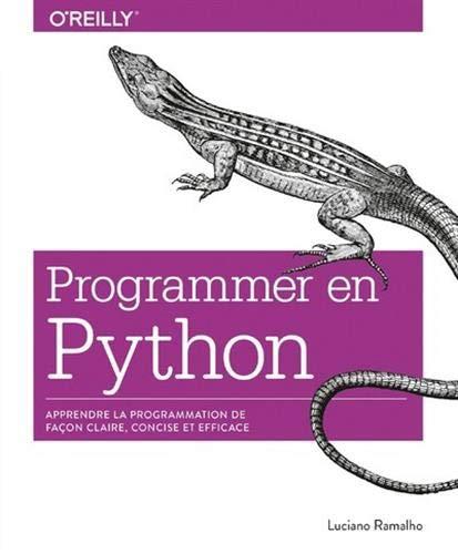 Programmer en Python - Apprendre la programmation de façon claire, concise et efficace - collection O'Reilly par  Luciano RAMALHO