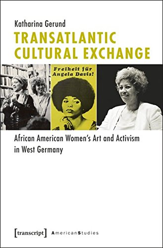 transatlantic-cultural-exchange-african-american-womens-art-and-activism-in-west-germany-american-cu