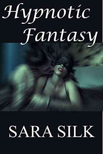 Hypnotic Fantasy: (Literotica with Hidden Cam Voyeur, Cuckold Wife Sharing, Menage a Trois, Hypnotic Seduction, Deviant Behavior, Doctor Sex) (English Edition)