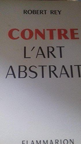 Contre l'art abstrait. 1957. Broché...