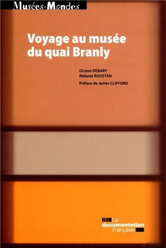 Voyage au musée du quai Branly - Anthropologie de la visite du Plateau des collections