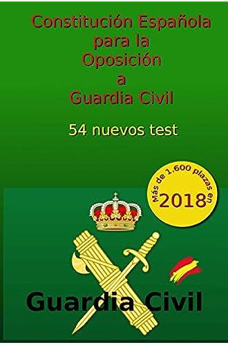 Constitución Española para la Oposición a Guardia Civil: 54 nuevos test: Volume 4