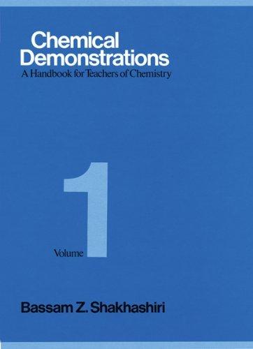 Chemical Demonstrations : A Handbook for Teachers of Chemistry Vol 1 by Bassam Z. Shakhashiri (1983-05-15)