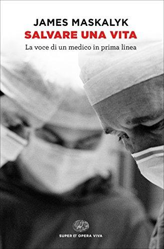 Salvare una vita: La voce di un medico in prima linea (Super ET. Opera viva)