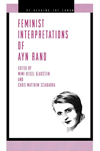 Feminist Interpretations of Ayn Rand (Re-reading the Canon) -