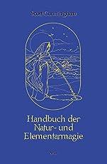 Handbuch der Natur- und Elementarmagie: Gesamtausgabe