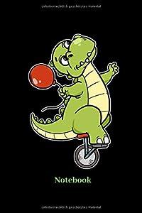 Notebook: Liniertes Notizbuch für Dinosaurier, Einrad und T-Rex Fans -...