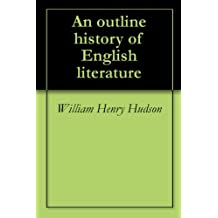 An outline history of English literature (English Edition)