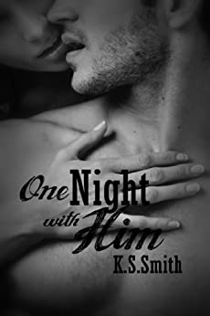 One Night With Him (English Edition) von [Smith, K.S.]
