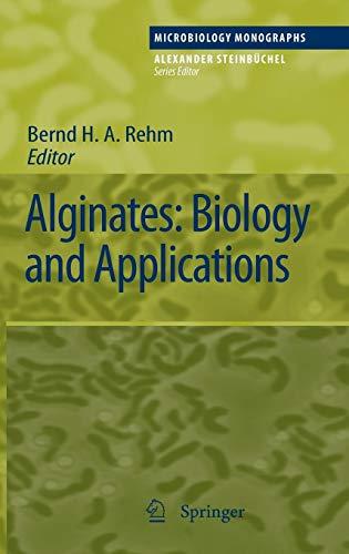 Alginates: Biology and Applications (Microbiology Monographs (13), Band 13)