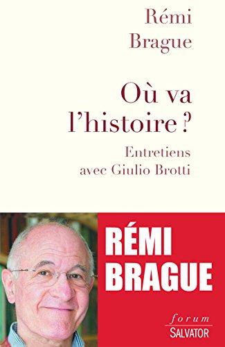 Où va l'histoire ?: Entretiens avec Giulio Brotti