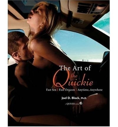 the-art-of-the-quickie-fast-sex-fast-orgasm-anytime-anywhere-paperback-common