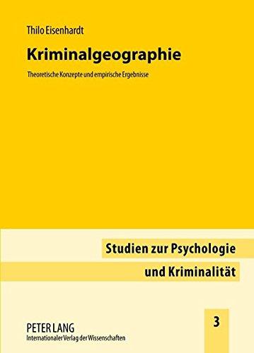 Kriminalgeographie: Theoretische Konzepte und empirische Ergebnisse (Studien zur Psychologie und Kriminalität)