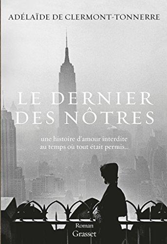 Adelaïde de Clermont-Tonnerre - Le dernier des nôtres (2016)