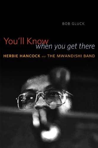 You'll Know When You Get There: Herbie Hancock and the Mwandishi Band