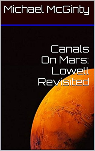 Canals On Mars: Lowell Revisited (English Edition) por Michael McGinty