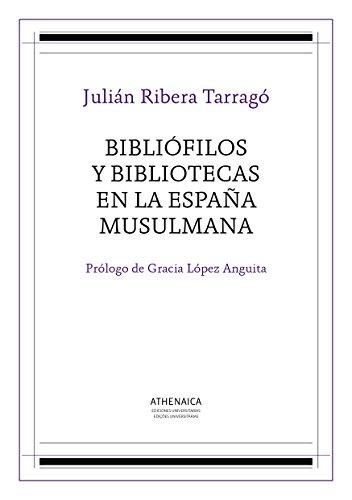 Bibliófilos y bibliotecas en la España musulmana (Literatura árabe e islam nº 2) por Julián Ribera y Tarragó