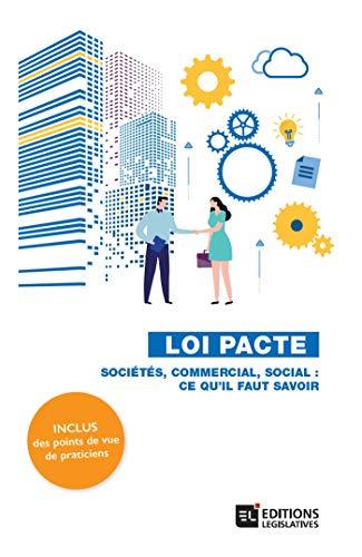 Loi Pacte. Sociétés, commercial, social : ce qu'il faut savoir par Collectif