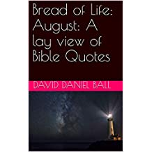 Bread of Life: August: A lay view of Bible Quotes (English Edition)