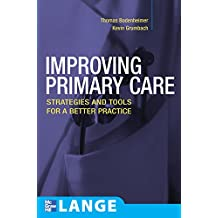 Improving Primary Care: Strategies and Tools for a Better Practice (Lange Medical Books) (English Edition)
