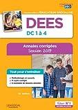 DEES - Épreuves de certification DC 1 à 4 - Annales corrigées - Tout pour s'entraîner - Diplôme d'État d'Éducateur spécialisé - Session 2019