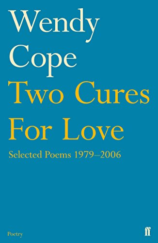 Two Cures for Love: Selected Poems 1979-2006 por Wendy Cope