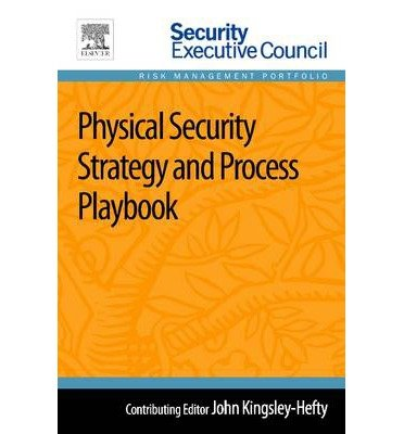 physical-security-strategy-and-process-playbook-author-john-kingsley-hefty-oct-2013