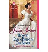 [(How to Lose a Bride in One Night: Forgotten Princesses)] [by: Sophie Jordan]