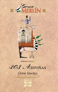 303 adiviñas (Infantil E Xuvenil - Gran Merlín) por Gloria Sánchez