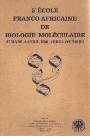 5e école franco-africaine dfe biologie moléculaire 27 mars-4 avril 1986 Jerba (tunisie) par Ben-hamida Fakher