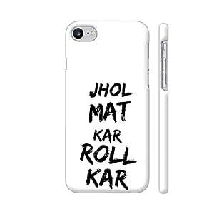 Colorpur Jhol Mat Kar Roll Kar Printed Back Case Cover for iPhone 8
