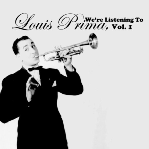 We're Listening To Louis Prima...
