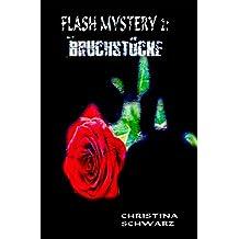 Flash Mystery II:  Bruchstücke: Lyrik und Flash Fiction