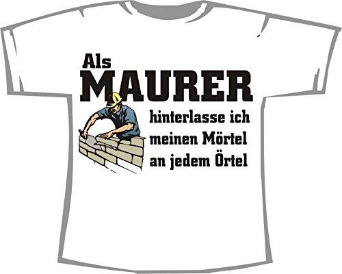 als-maurer-hinterlasse-ich-meinen-mortel-an-jedem-ortel-t-shirt-weiss-gr-m