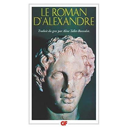 LE ROMAN D'ALEXANDRE. Vie d'Alexandre de Macédoine